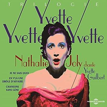 Yvette, Yvette, Yvette ! (Nathalie joly chante yvette guilbert)