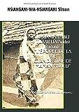 Le Rév NSAMBU TUASILUA André Raconte: L'ÉPOPÉE DE LA VIE CLANDESTINE DE MAMAN MWILU: ÉPOUSE DU PROPHÈTE SIMON KIMBANGU (French Edition)