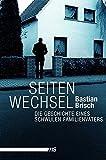 Seitenwechsel: Die Geschichte eines schwulen Familienvaters - Bastian Brisch