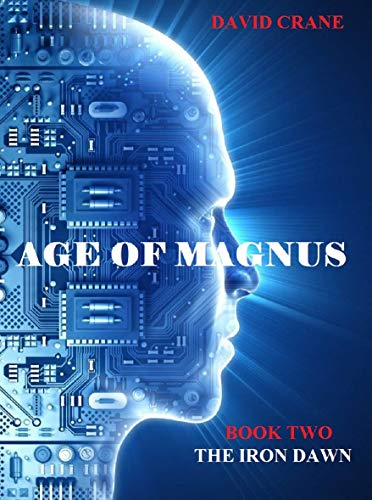 Age of Magnus Book Two (New Era 2): The Iron Dawn by [David Crane]
