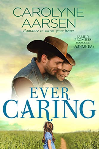 Ever Caring (Family Promises Book 1) by [Carolyne Aarsen]