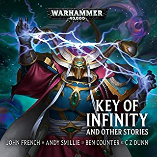 The Key of Infinity & Other Stories     Warhammer 40,000              By:                                                                                                                                 John French,                                                                                        Andy Smillie,                                                                                        Ben Counter,                   and others                          Narrated by:                                                                                                                                 John Banks,                                                                                        Steve Conlin,                                                                                        Jonathan Keeble,                   and others                 Length: 1 hr and 31 mins     2 ratings     Overall 3.5