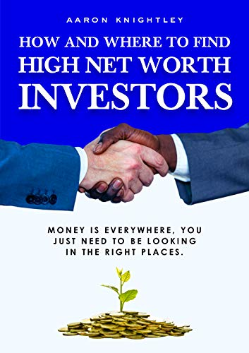 How And Where To Find High Net Worth Investors