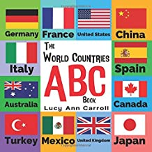 The World Countries ABC Book: Nations and Flags from A to Z - For Kids 1-5 Years Old (Funny Children's Book for Kindergarten & Preschool Prep Success, Fun & Simple Way to learn the English Alphabet.)