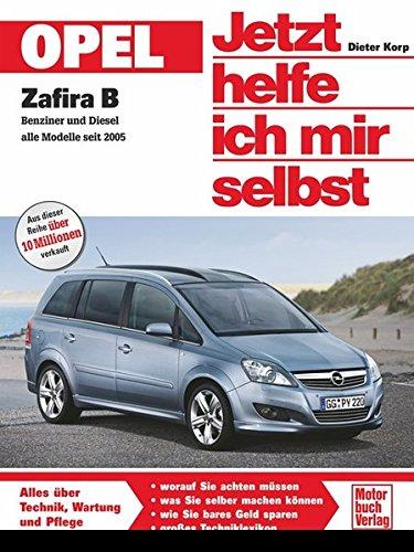 Opel Zafira B: Benziner und Diesel alle Modelle seit 2005 (Jetzt helfe ich mir selbst)