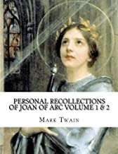 Personal Recollections Of Joan Of Arc Volume 1 & 2