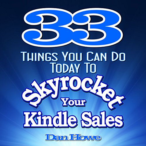 33 Things You Can Do Today to Skyrocket Your Kindle Sales cover art
