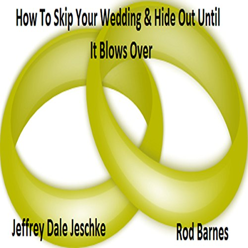 How to Skip Your Wedding & Hide Out Until It Blows Over cover art