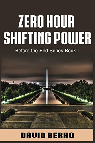 Zero Hour Shifting Power (Before the End Series Book 1) by [David Berko]