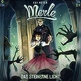 Merle 2 Das Steinerne Licht