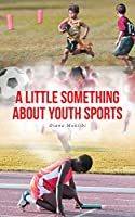 A Little Something about Youth Sports