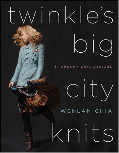 Twinkle's Big City Knits by Wenlan Chia (2007-02-01)