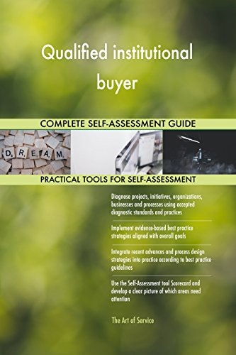 Qualified institutional buyer All-Inclusive Self-Assessment - More than 650 Success Criteria, Instant Visual Insights, Comprehensive Spreadsheet Dashboard, Auto-Prioritized for Quick Results