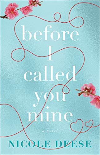 Before I Called You Mine by [Nicole Deese]