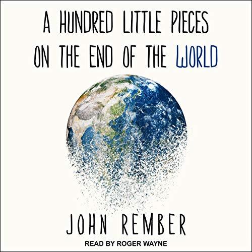 Page de couverture de A Hundred Little Pieces on the End of the World
