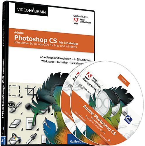 Adobe Photoshop CS, Für Einsteiger. Interaktive Schulungs-CD für Mac und Windows. Grundlagen und Neuheiten