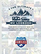 The Ultimate RV Logbook: Fulltime Families Special Edition: The best RVer travel logbook for logging RV campsites and campgrounds to reference later. ... Families Special Edition (Matte Finish))