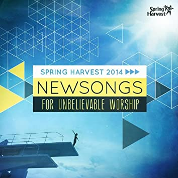 New Songs for Unbelievable Worship