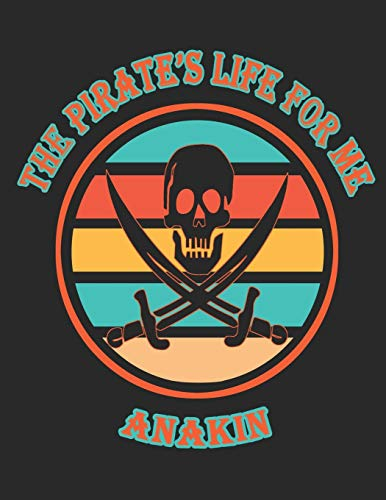 The Pirate's Life For Me Anakin: 8.5x11. 110 page. Wide Rule. Funny...