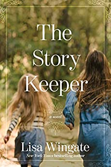The Story Keeper (A Carolina Heirlooms Novel) by [Lisa Wingate]