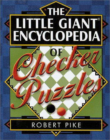 Compare Textbook Prices for The Little Giant Encyclopedia of Checker Puzzles First Edition Edition ISBN 9780806979755 by Pike, Robert