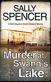 Murder at Swann's Lake (A Chief Inspector Woodend Mystery Book 2) by [Sally Spencer]