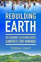 Rebuilding Earth: Designing Ecoconscious Habitats for Humans