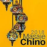 Masaje Chino 2018 - Canciones Chinas Instrumentales y Música Relajante New Age