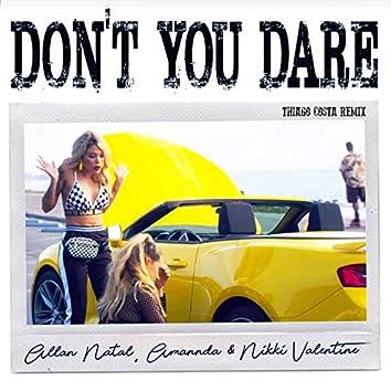 Don't You Dare (Thiago Costa Remix)