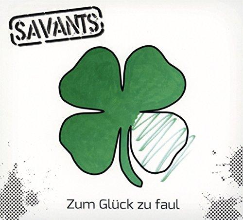 Savants,the: Zum Glück zu Faul (Audio CD)