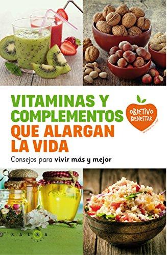 Vitaminas y complementos que alargan la vida: Consejos para vivir más y mejor (Objetivo bienestar)