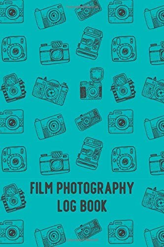 Film Photography Log Book: Record And Track The Photographic Data And Image Informations And Details