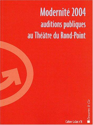 Cahier LaSer, N° 8 : Auditions publiques : Modernité 2004