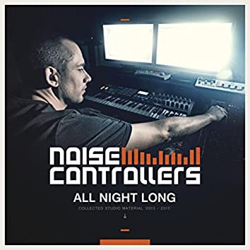 All Night Long (Collected Studio Material 2013-2015)