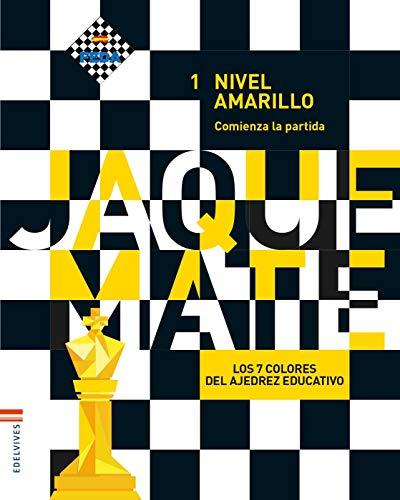 Ajedrez / Nivel amarillo / Cuaderno del alumno 1: Comienza la partida