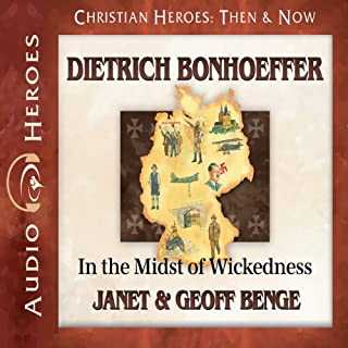 Dietrich Bonhoeffer     In the Midst of Wickedness (Christian Heroes: Then & Now)              By:                                                                                                                                 Janet Benge,                                                                                        Geoff Benge                               Narrated by:                                                                                                                                 Tim Gregory                      Length: 5 hrs and 9 mins     82 ratings     Overall 4.8