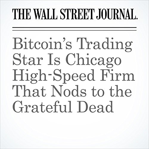 Bitcoin's Trading Star Is Chicago High-Speed Firm That Nods to the Grateful Dead copertina