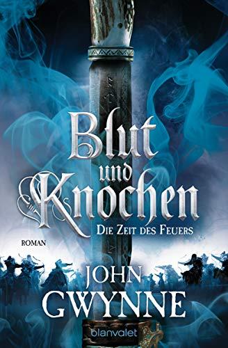 Die Zeit des Feuers - Blut und Knochen 2: Roman