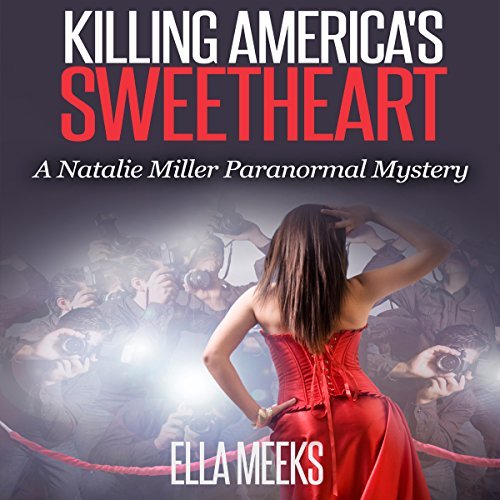 Killing America's Sweetheart: A Natalie Miller Mystery audiobook cover art