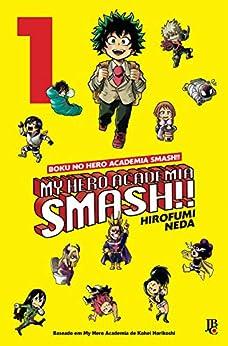 My Hero Academia Smash!! vol. 01 por [Hirofumi Neda, Kohei Horikoshi]