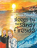 Queen Vernita sleeps by the sandy fireside