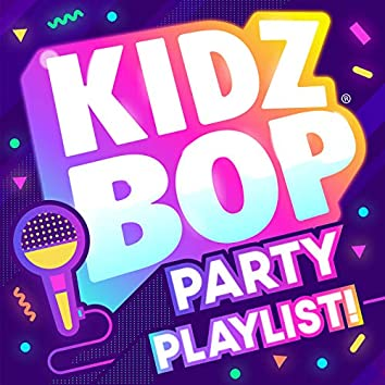 KIDZ BOP Party Playlist!