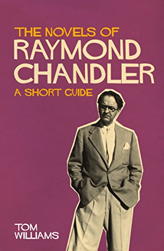 The Novels of Raymond Chandler: A Short Guide (English Edition)