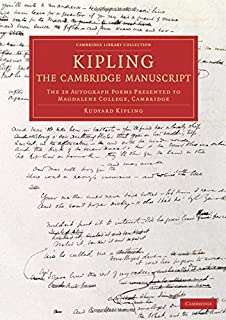 Kipling: The Cambridge Manuscript: The 31 Autograph Poems Presented to Magdalene College, Cambridge (Cambridge Library Collection - Literary  Studies)
