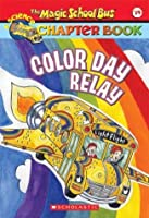 Color Day Relay (Magic School Bus Science Chapter Books)