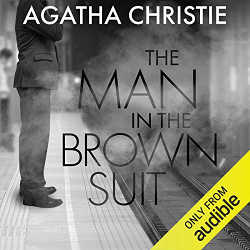 The Man in the Brown Suit Audiobook By Agatha Christie cover art