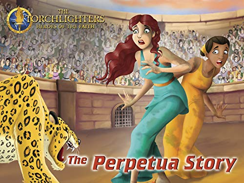 Torchlighters - The Perpetua Story