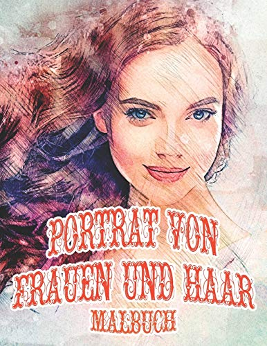 Porträt Von Frauen und Haar Malbuch: Süße Manga Girls mit lustigen Frisuren | Ich liebe mein Haar Anti Stress Erwachsenen Malbuch | 44 Frisur ... für große Haarliebhaber jeden Alters