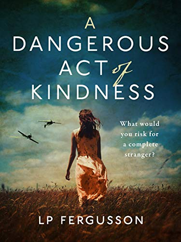 A Dangerous Act of Kindness (English Edition)