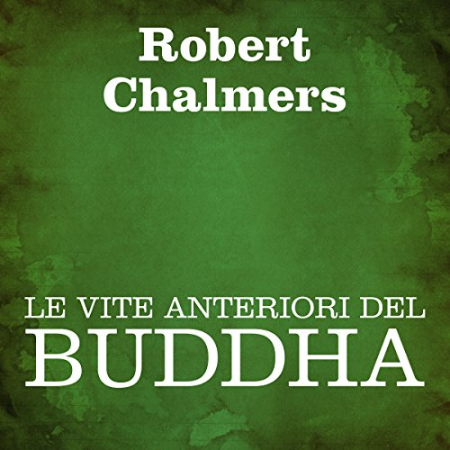 Le vite anteriori del Buddha [The Former Lives of Buddha] audiobook cover art